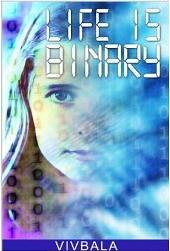 Life Is Binary